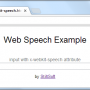 Web Speech example input x-webkit-speech